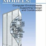 Building Product Models: Computer Environments Supporting Design and Construction