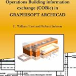 Delivering Construction - Operations Building information exchange (COBie) in GRAPHISOFT ARCHICAD