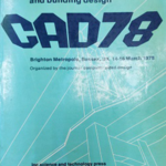 CAD 78: Third International Conference and exhibition on Computers in Engineering and Building Design, Metropole Centre, Brighton, Sussex, UK, 14-16 March 1978
