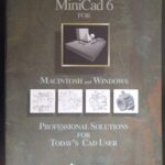 MiniCad 6 for Macintosh and Windows - Professional Solutions for today's CAD user